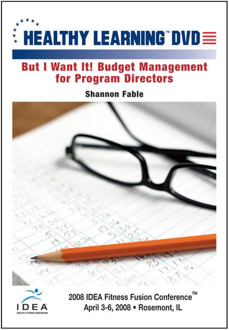 But I Want It! Budget Management for Program Directors