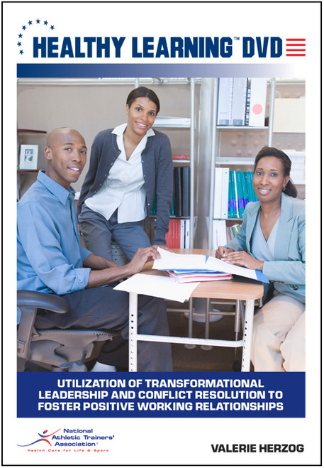 Utilization of Transformational Leadership and Conflict Resolution to Foster Positive Working Relationships