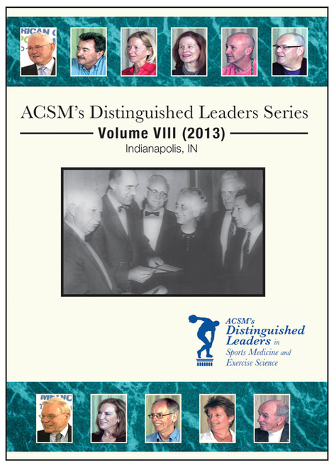 ACSM's Distinguished Leaders Series Volume VIII (2013)