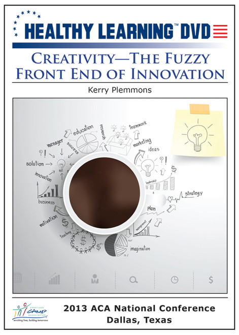 Creativity - The Fuzzy Front End of Innovation
