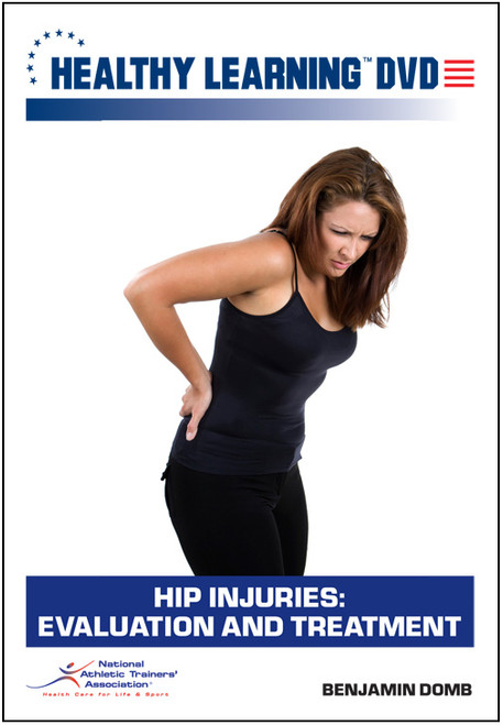Hip Injuries: Evaluation and Treatment