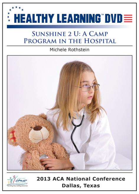 Sunshine 2 U: A Camp Program in the Hospital