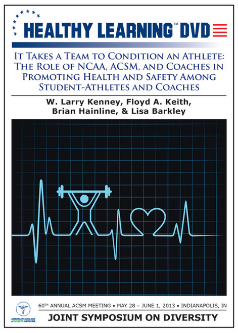 It Takes a Team to Condition an Athlete: The Role of NCAA, ACSM, and Coaches in Promoting Health and Safety Among Student-Athletes and Coaches