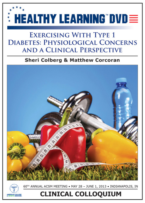 Exercising With Type 1 Diabetes: Physiological Concerns and a Clinical Perspective