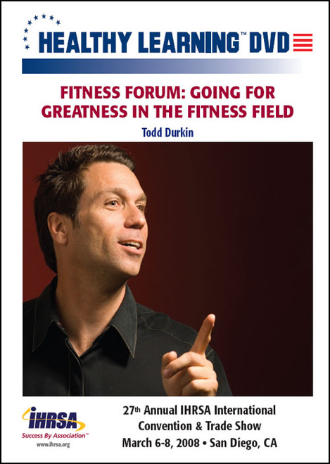 Fitness Forum: Going for Greatness in the Fitness Field