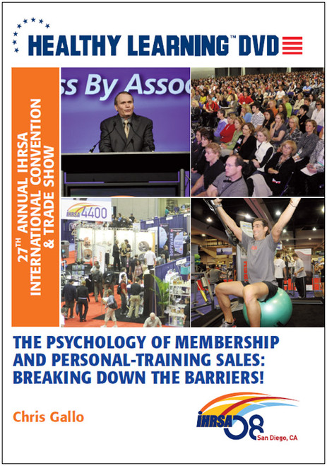 The Psychology of Membership and Personal-Training Sales: Breaking Down the Barriers!