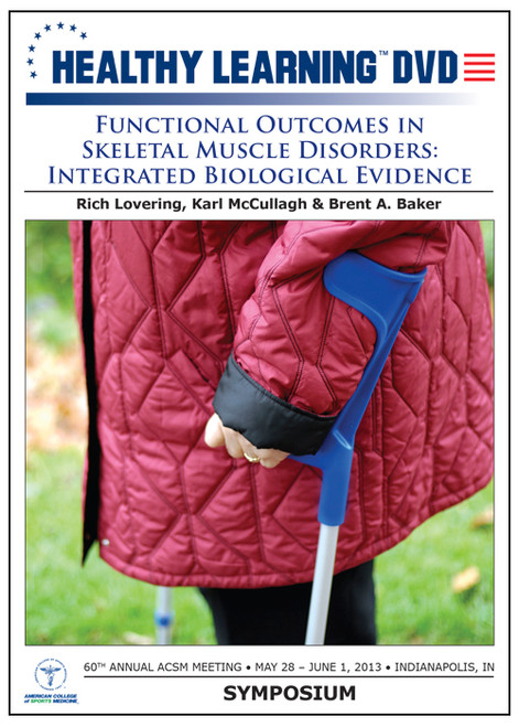 Functional Outcomes in Skeletal Muscle Disorders: Integrated Biological Evidence