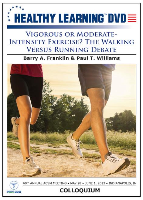 Vigorous or Moderate- Intensity Exercise? The Walking Versus Running Debate