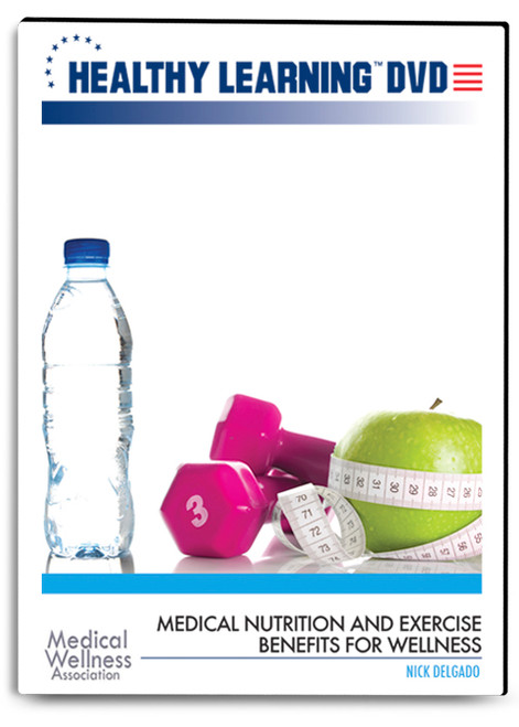 Medical Nutrition and Exercise Benefits for Wellness