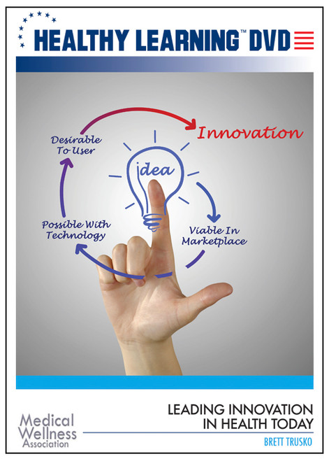 Leading Innovation in Health Today