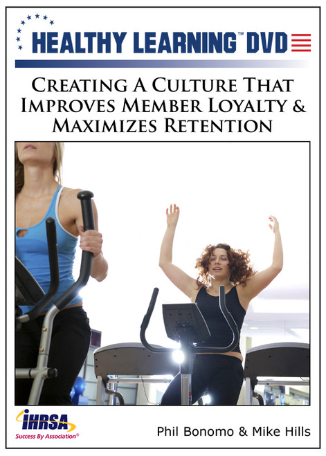 Creating A Culture That Improves Member Loyalty & Maximizes Retention
