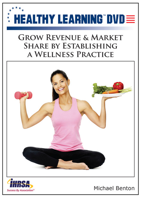 Grow Revenue & Market Share by Establishing a Wellness Practice