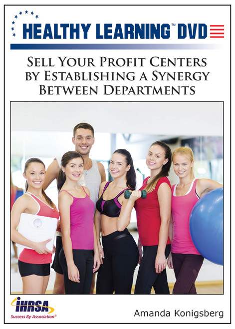 Sell Your Profit Centers by Establishing a Synergy Between Departments