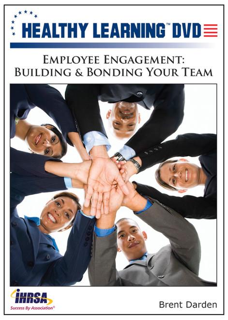 Employee Engagement: Building & Bonding Your Team