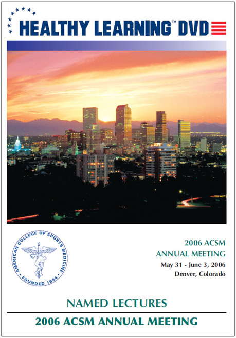 2006 ACSM Annual Meeting Named Lectures