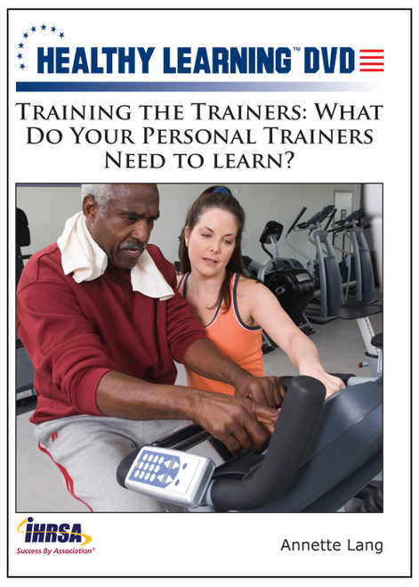Training the Trainers: What Do Your Personal Trainers Need to Learn?