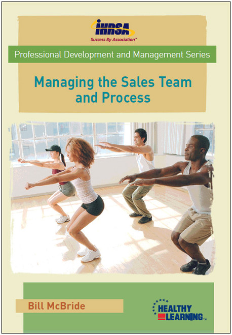 Managing the Sales Team and Process