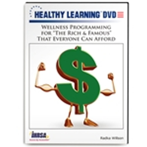 """Wellness Programming for """"The Rich & Famous"""" That Everyone Can Afford"""
