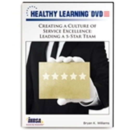 Creating a Culture of Service Excellence: Leading a 5-Star Team