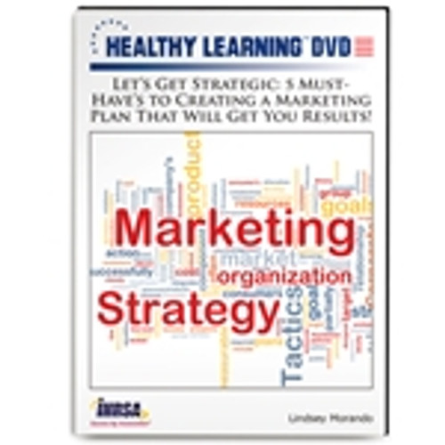 Let's Get Strategic: 5 Must-Have's to Creating a Marketing Plan That Will Get You Results!