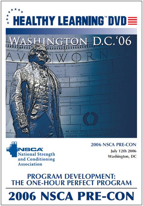 2006 NSCA Pre-Con-Program Development: The One-Hour Perfect Program