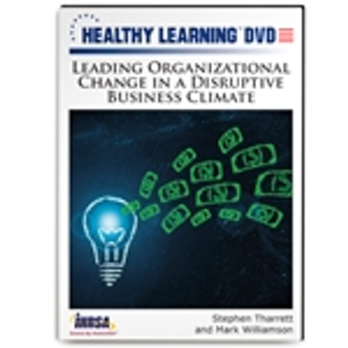 Leading Organizational Change in a Disruptive Business Climate