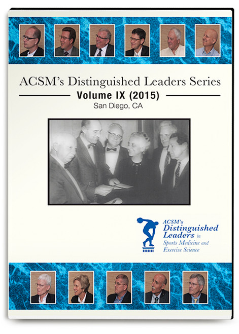 ACSM`s Distinguished Leaders Series Volume IX (2015)