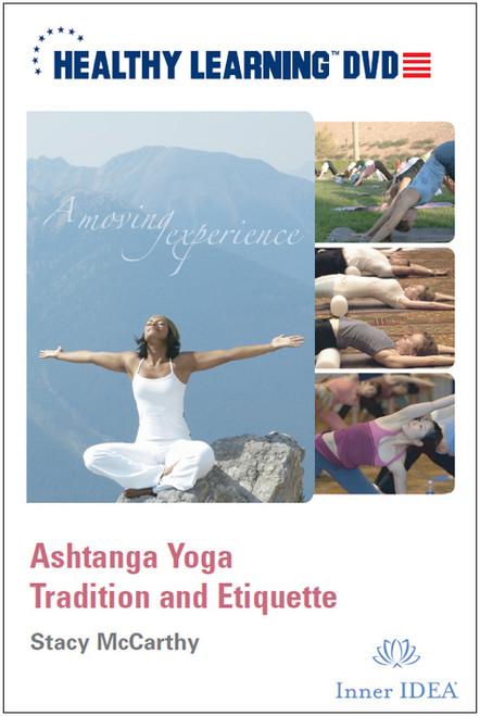 Ashtanga Yoga Tradition and Etiquette