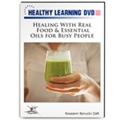 Healing With Real Food & Essential Oils for Busy People