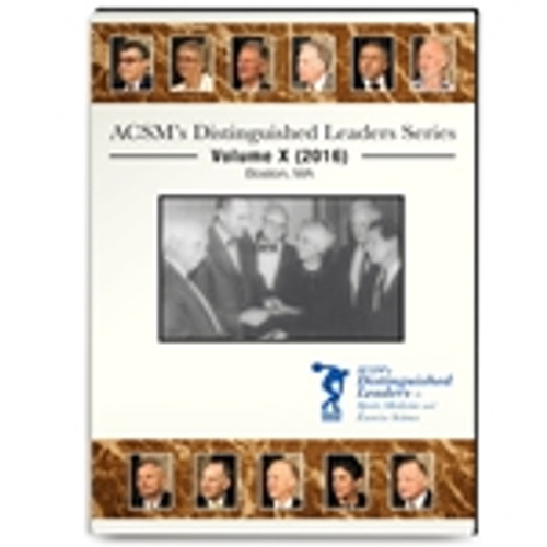 ACSM's Distinguished Leaders Series Volume X (2016)
