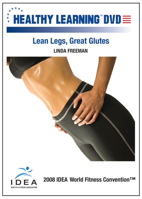 Lean Legs, Great Glutes