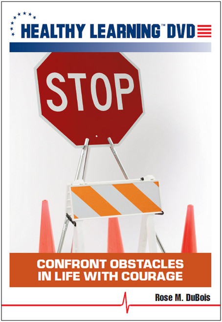 Confront Obstacles in Life with Courage