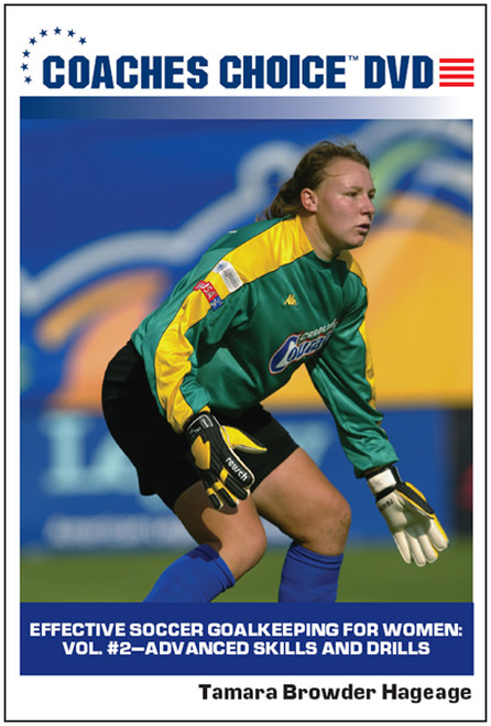 Effective Soccer Goalkeeping for Women: Vol. #2-Advanced Skills and Drills