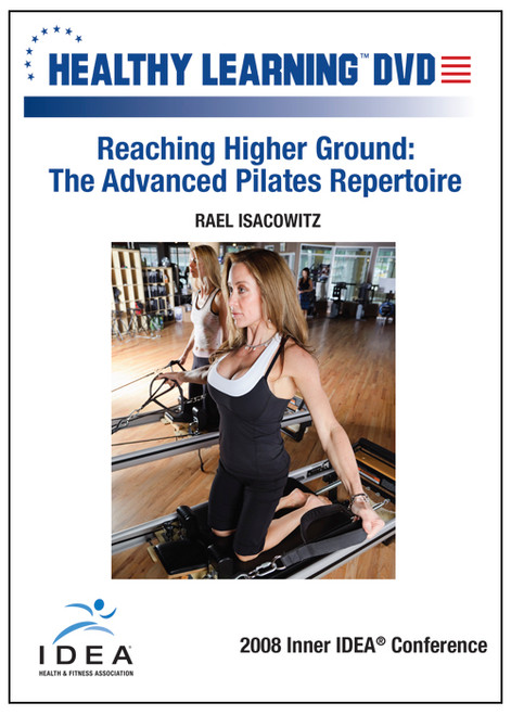 Reaching Higher Ground: The Advanced Pilates Repertoire