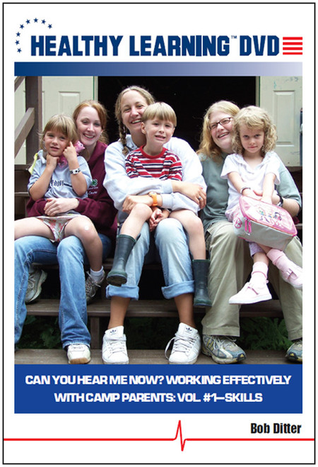 Can You Hear Me Now? Working Effectively With Camp Parents: Vol. #1-Skills