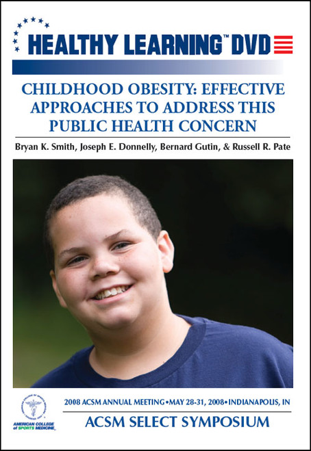 ACSM Select Symposium-Childhood Obesity: Effective Approaches to Address This Public Health Concern