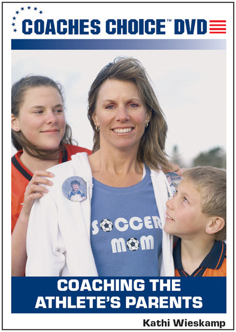 Coaching the Athlete's Parents