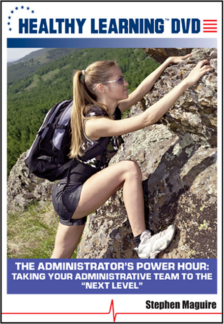 """The Administrator's Power Hour: Taking Your Administrative Team to the """"Next Level"""""""