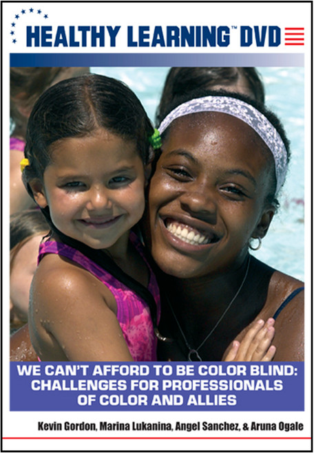 We Can't Afford to Be Color Blind: Challenges for Professionals of Color and Allies