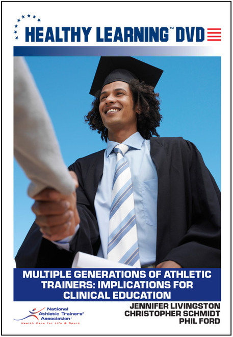 Multiple Generations of Athletic Trainers: Implications for Clinical Education