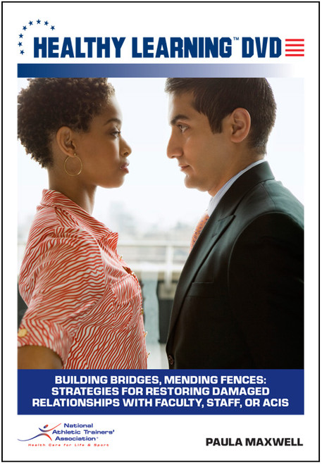 Building Bridges, Mending Fences: Strategies for Restoring Damaged Relationships With Faculty, Staff, or ACIs