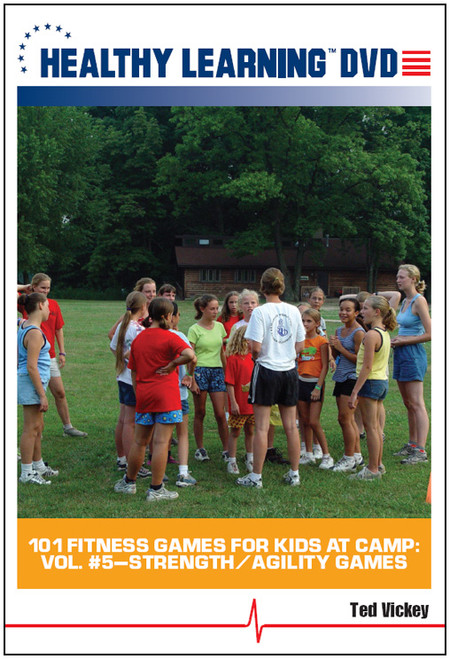 101 Fitness Games for Kids at Camp: Vol. #5-Strength/Agility Games