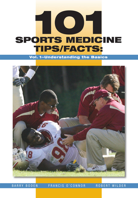 101 Sports Medicine Tips/Facts: Vol. 1-Understanding the Basics