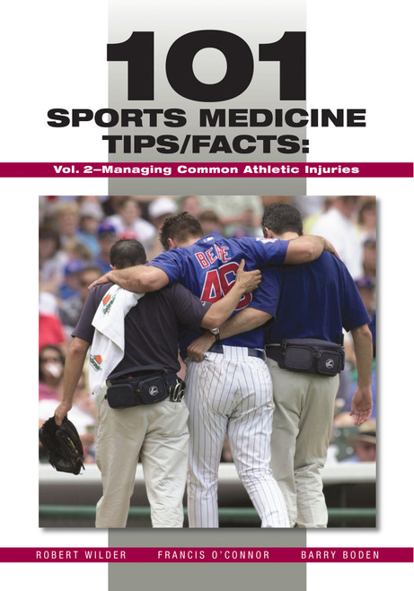 101 Sports Medicine Tips/Facts: Vol. 2-Managing Common Athletic Injuries