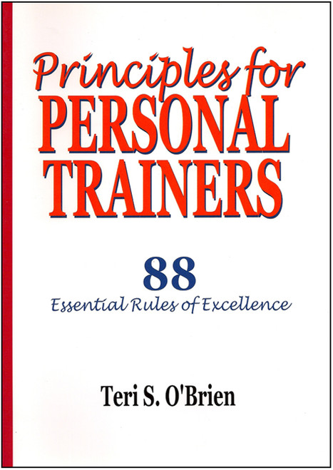 Principles for Personal Trainers: 88 Essential Rules for Excellence