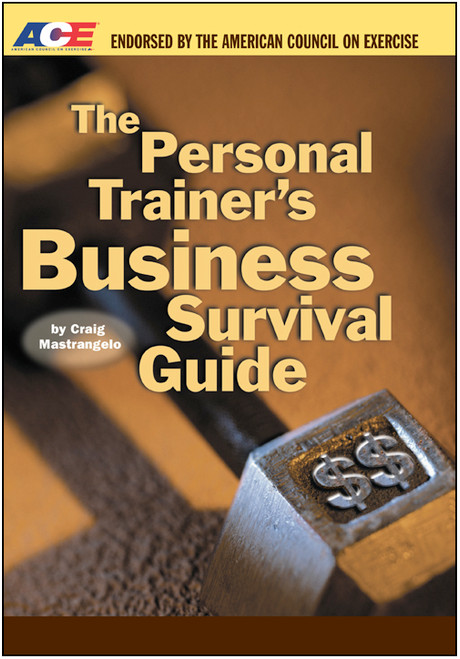 The Personal Trainer`s Business Survival Guide