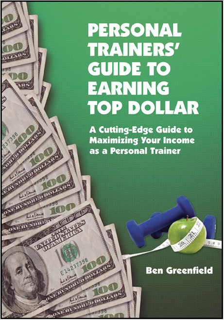 Personal Trainers' Guide to Earning Top Dollar: A Cutting-Edge Guide to Maximizing Your Income as a Personal Trainer