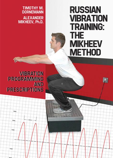 Russian Vibration Training: The Mikheev MethodÌ¢‰â‰ÛÏVibration Programming and Prescriptions