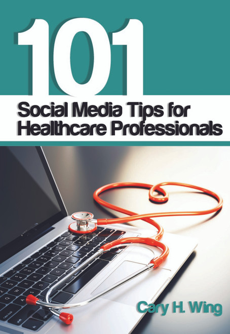 101 Social Media Tips for Healthcare Professionals