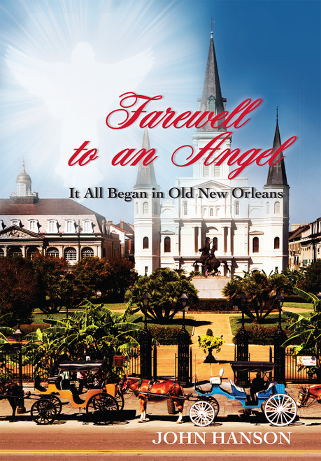 Farewell to an Angel: It All Began in Old New Orleans